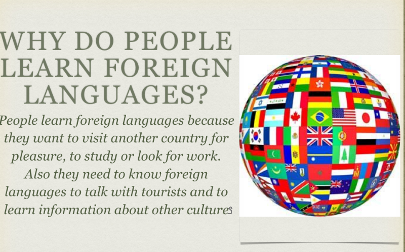 WHY DO WE HAVE TO LEARN FOREIGN LANGUAGES?